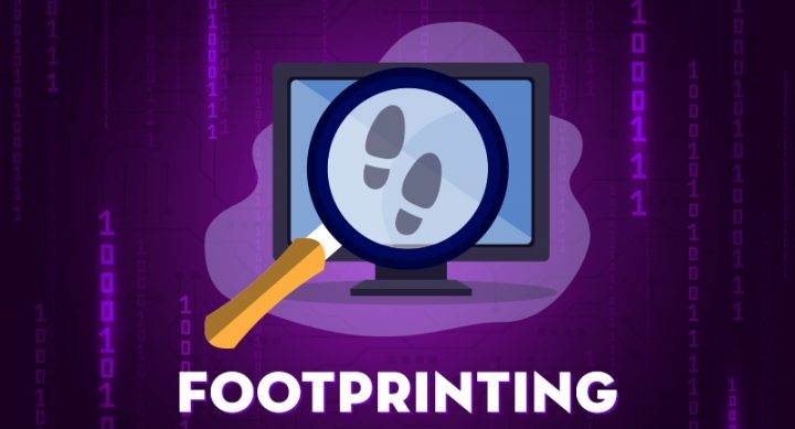 Footprinting چیست؟ و جمع آوری اطلاعات چگونه به شما کمک می کند